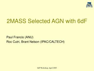 2MASS Selected AGN with 6dF