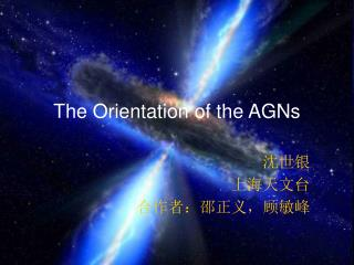 The Orientation of the AGNs