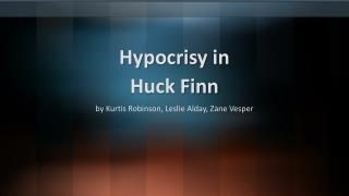 Hypocrisy in  Huck Finn