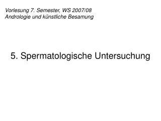Vorlesung 7. Semester, WS 2007/08 Andrologie und künstliche Besamung