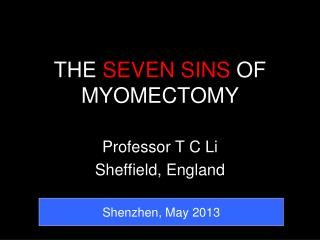 THE  SEVEN SINS  OF MYOMECTOMY