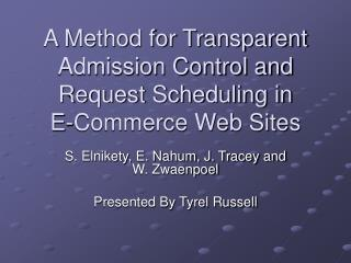 A Method for Transparent Admission Control and Request Scheduling in  E-Commerce Web Sites