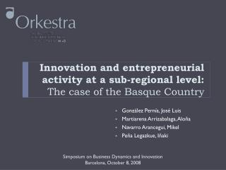Innovation and entrepreneurial activity at a sub-regional level: The case of the Basque Country