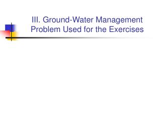 III. Ground-Water Management Problem Used for the Exercises