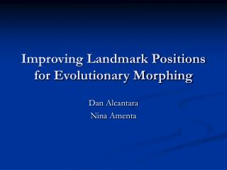 Improving Landmark Positions for Evolutionary Morphing
