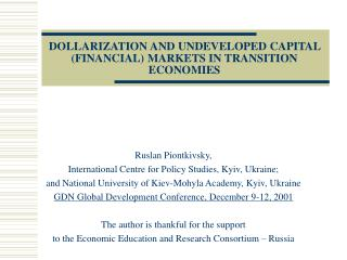 DOLLARIZATION AND UNDEVELOPED CAPITAL (FINANCIAL) MARKETS IN TRANSITION ECONOMIES