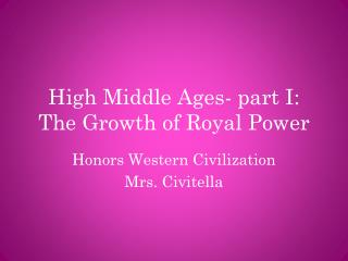 High Middle Ages- part I: The Growth of Royal Power