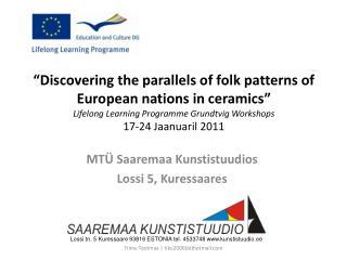 MTÜ Saaremaa Kunstistuudios Lossi 5, Kuressaares