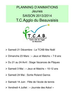 PLANNING D'ANIMATIONS Jeunes SAISON 2013/2014 T.C.Agglo du Beauvaisis