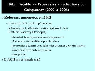 Bilan Fiscalité -- Promessses / réalisations du Quinquennat (2002 à 2006)