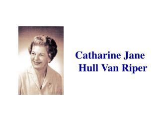 Catharine Jane Hull Van Riper