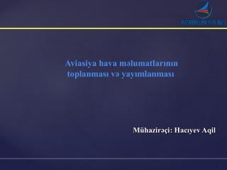 Aviasiya hava məlumatlarının  toplanması və yayı mlanm ası