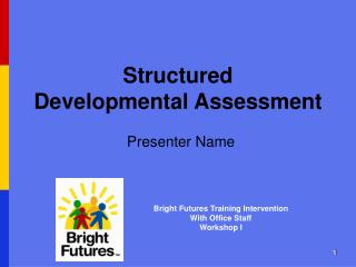Structured      Developmental Assessment