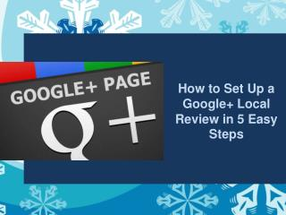 How to Set Up a Google+ Local Review in 5 Easy Steps