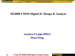 EE4800 CMOS Digital IC Design & Analysis