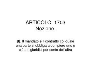 ARTICOLO 1703 Nozione.
