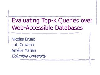 Evaluating Top-k Queries over Web-Accessible Databases