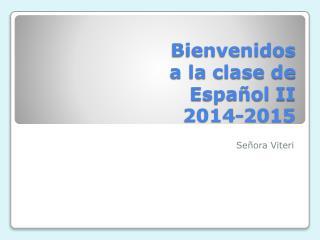 Bienvenidos a la  clase  de  Español  II 2014-2015