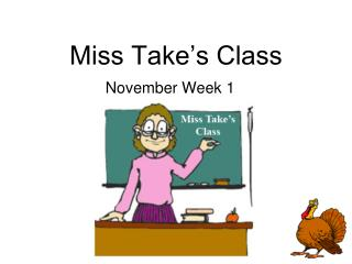 Miss Take�s Class