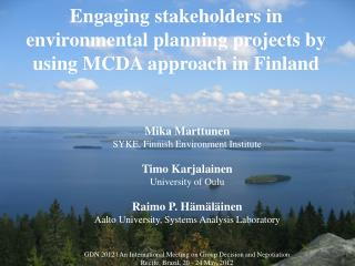 MCDA can be realized in many ways