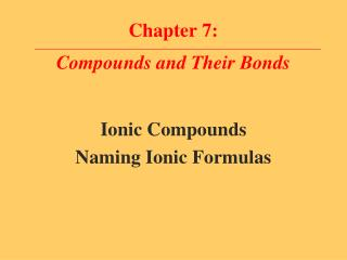 Chapter 7: Compounds and Their Bonds