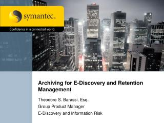 Archiving for E-Discovery and Retention Management