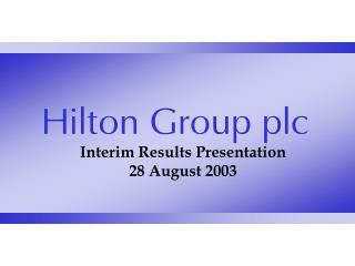 Interim Results Presentation 28 August 2003