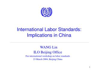 International Labor Standards:  Implications in China