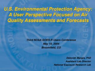 Third NOAA GOES-R Users Conference May 10, 2004  Broomfield, CO