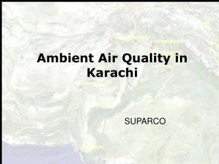 Ambient Air Quality in Karachi