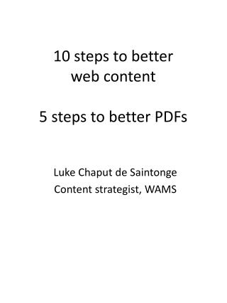 10 steps to better  web content 5 steps to better PDFs