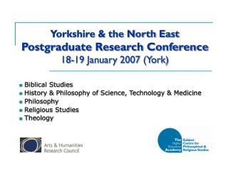 Yorkshire & the North East  Postgraduate Research Conference 18-19 January 2007 (York)