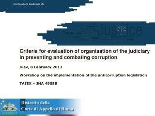 Criteria for evaluation of organisation of the judiciary in preventing and combating corruption