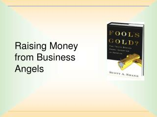 Raising Money from Business Angels
