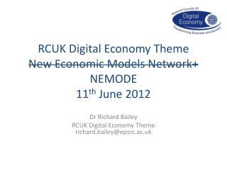 RCUK Digital Economy Theme New Economic Models Network+  NEMODE 11 th June 2012