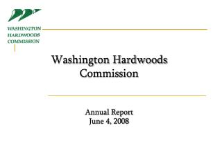 Washington Hardwoods  Commission Annual Report June 4, 2008