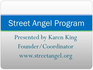 Street Angel Program
