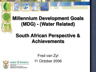 Millennium Development Goals (MDG) - (Water Related) South African Perspective & Achievements