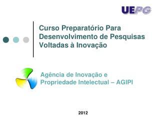 Curso Preparatório Para Desenvolvimento de Pesquisas Voltadas à Inovação