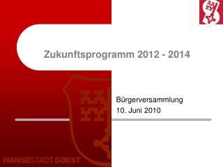 Zukunftsprogramm 2012 - 2014