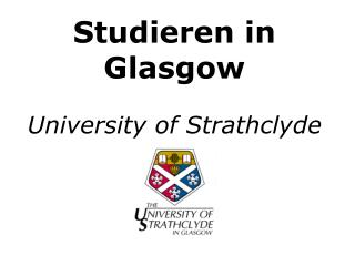 Studieren in Glasgow University of Strathclyde