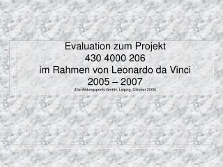 Evaluation – Projekt 430 4000 206 Die Bildungsprofis GmbH, Leipzig – Oktober 2005