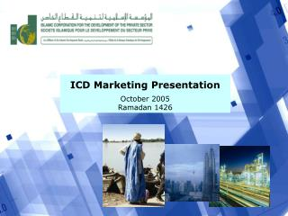 ICD Marketing Presentation October 2005 Ramadan 1426