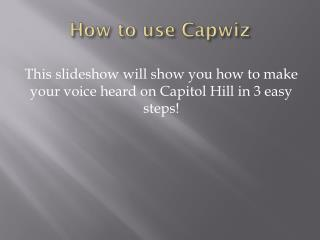 How to use  Capwiz