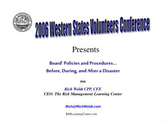 Board' Policies and Procedures…  Before, During, and After a Disaster With Rich Woldt CPP, CFE