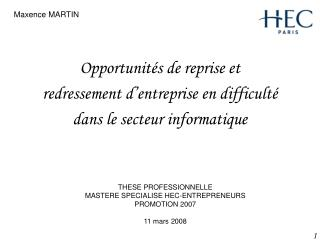 THESE PROFESSIONNELLE  MASTERE SPECIALISE HEC-ENTREPRENEURS PROMOTION 2007 11 mars 2008