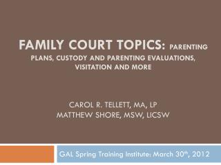 GAL Spring Training Institute: March 30 th , 2012
