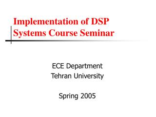 Implementation of DSP Systems Course Seminar