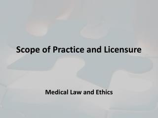 Scope of Practice and Licensure