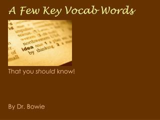 A Few Key Vocab Words